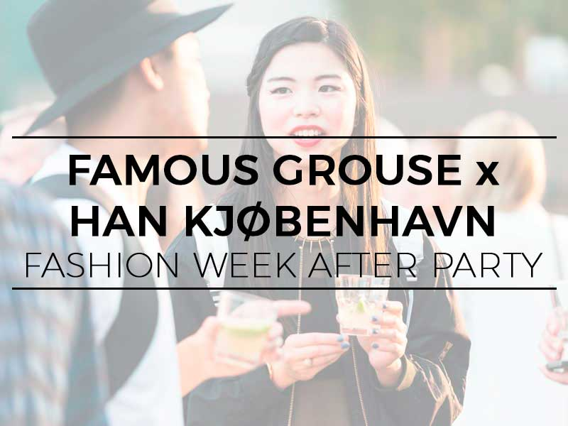 Han Kjøbenhavn x The Famous Grouse – Fashion Week After Party