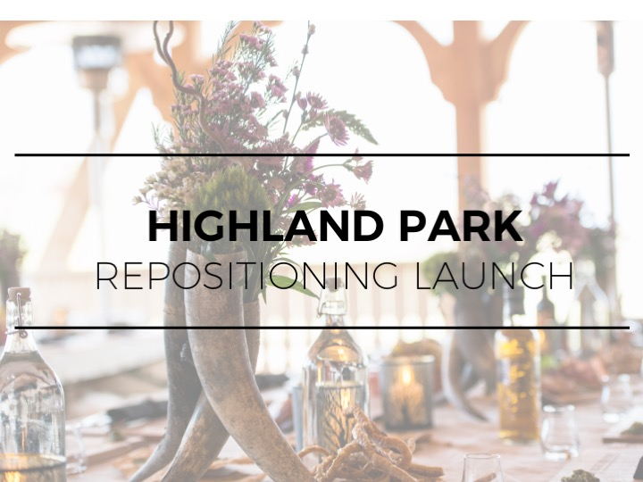 Highland Park – Launch of Global Repositioning